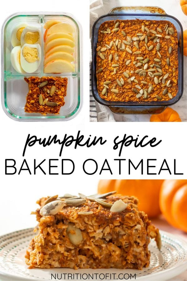 """Pinterest graphic with """"pumpkin spice baked oatmeal"""" text and 3 images: a slice of pumpkin baked oatmeal, a pan of it, and a piece of pumpkin baked oatmeal in a glass meal prep container with hard boiled eggs and apple slices."""