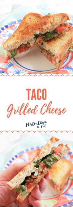Taco Grilled Cheese | Grilled Cheese | Taco Tuesday | Recipe | Healthy | Nutritious | Nutrition | Healthy Sandwich | Registered Dietitian | Nutrition to Fit