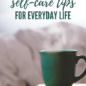 30 Easy, Everyday Self-Care Tips