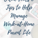Tools & Tips for a Work-at-Home Parent Life