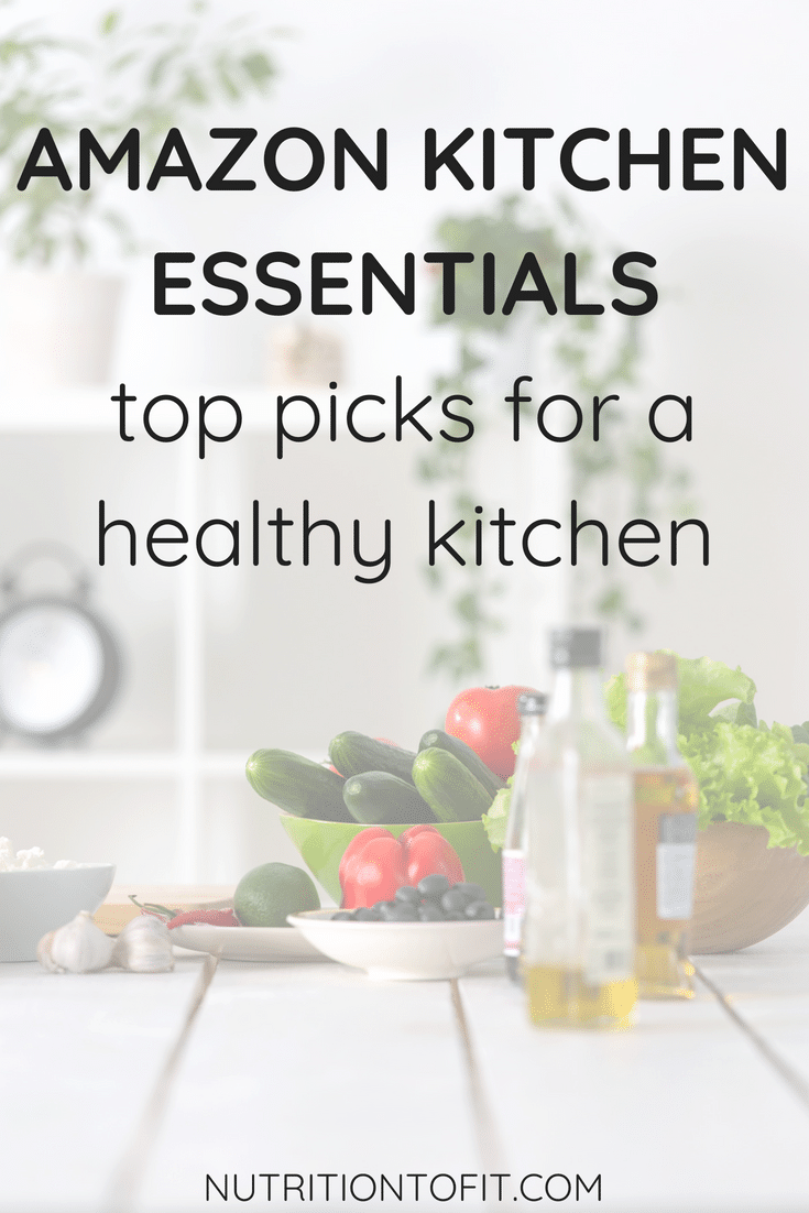I share my dietitian-approved top kitchen essentials for a healthy kitchen with my list of Amazon kitchen essentials!
