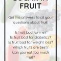 Sugar in Fruit: Is Fruit Bad for You?