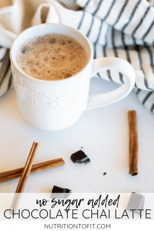 """Image of a white mug of chocolate chai tea with cinnamon and chocolate and text that reads """"no sugar added chocolate chai latte"""""""