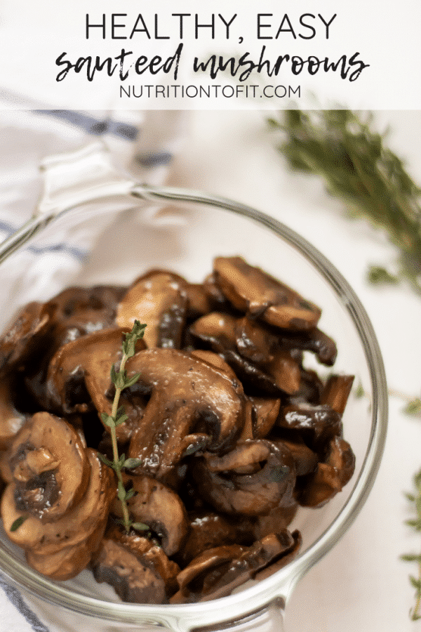 Pinterest Image of healthy easy sauteed mushrooms with text.