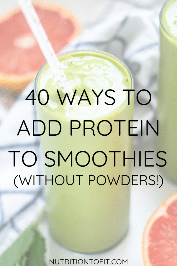 "image of a green smoothie and grapefruits in the background with text that reads ""40 ways to add protein to smoothies (without powders!)"""