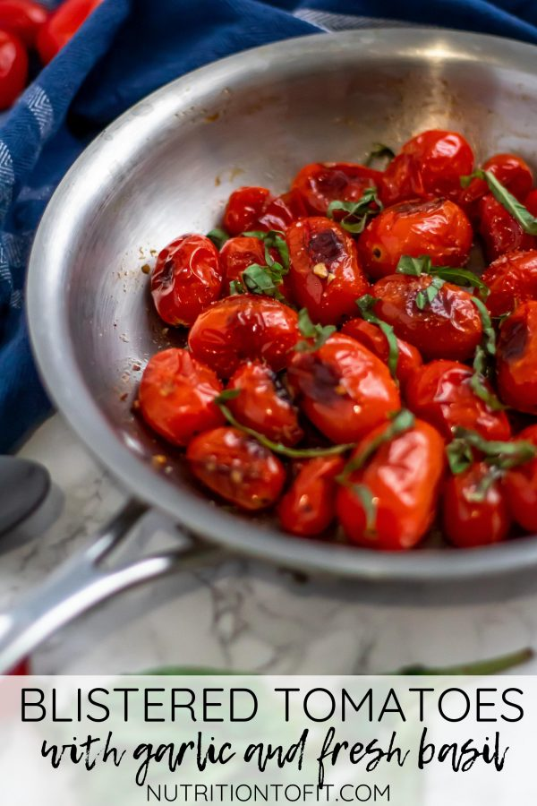 Pinterest image with text for blistered tomatoes with garlic and fresh basil