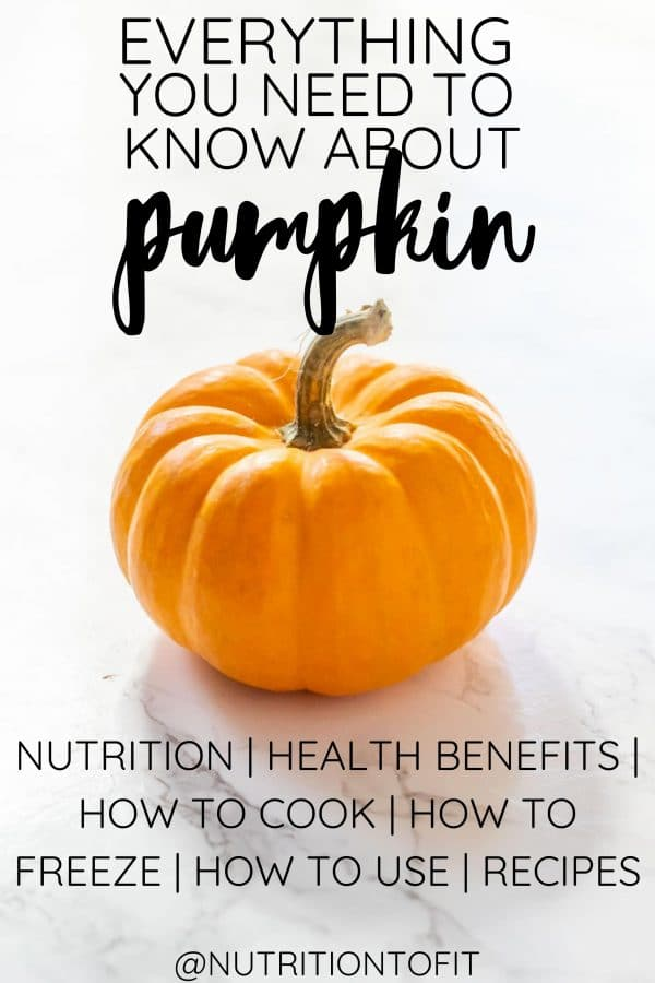 """white image with a mini pumpkin with text that says """"everything you need to know about pumpkin: nutrition, health benefits, how to cook, how to freezer, how to use, recipes"""