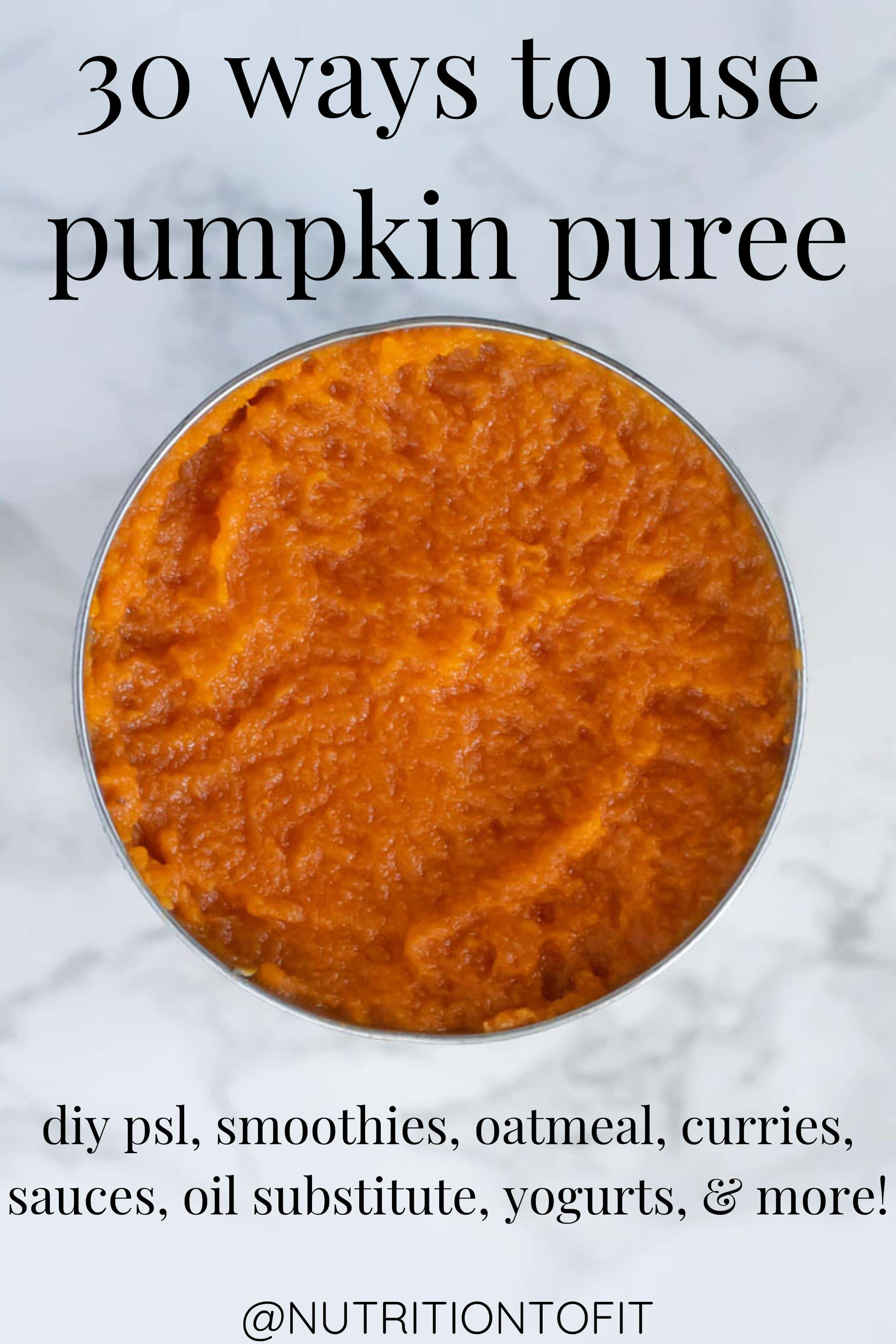 "Pinterest image of a can of pumpkin puree on a marble surface with text ""30 ways to use pumpkin puree"""