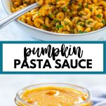 """pictures of pumpkin pasta sauce in a jar and on pasta with text """"pumpkin pasta sauce"""""""