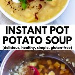 "A graphic with a picture of loaded, finished potato soup and the soup ingredients in the Instant Pot with text, ""Instant Pot Potato Soup (delicious, healthy, simple, gluten-free)"""