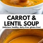 "pictures of carrot and lentil soup with text ""carrot & lentil soup (delicious, healthy, dairy-free, gluten-free)"""