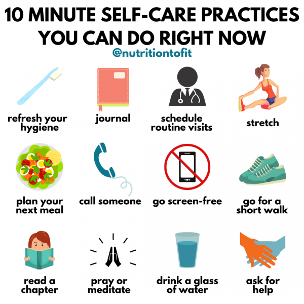 """Image with text saying """"10 minute self-care practices you can do right now"""" with 12 images: refresh your hygiene, journal, schedule routine visits, stretch, plan your next meal, call someone, go screen-free, go for a short walk, read a chapter of a book, pray or meditate, drink a glass of water, ask for help."""