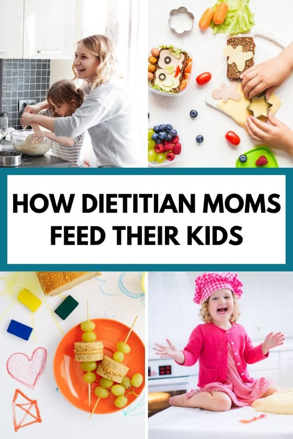 "Collage with images of a kids cooking, a kid cooking with her mom, and plates of food for children with text ""how dietitian moms feed their kids"""